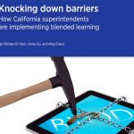 Cover artwork that reads: Knocking down barriers, How California superintendents are implementing blended learning, showing a hammer next to a tablet with chains and a lock around it
