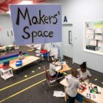 "Photo of classroom and students with closeup of sign ""Maker Space"""